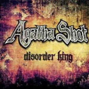 AGATHA SHOT – Disorder King (EP 2016)